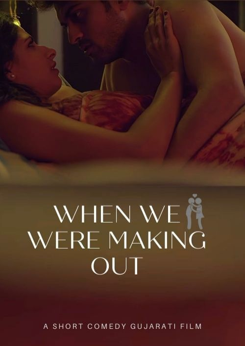 When We Were Making Out | Comedy Short Film